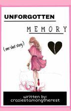 UNFORGOTTEN MEMORY #Wattys2016 by craziestamongtherest