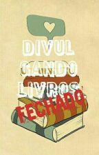 Divulgando Livros  by Lamytii