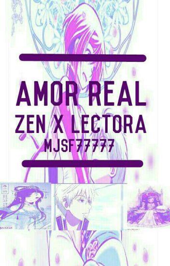 Amor real (Zen x lectora) {EDITANDO}