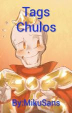 Tags Chulos by MikuSans