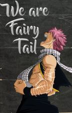 We Are Fairy Tail |One-short| [Especial 500] by raquel70023