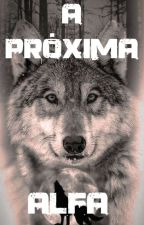 A Próxima Alfa by deniselayne