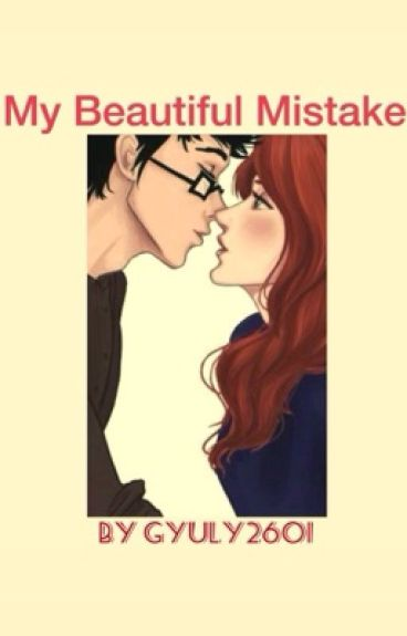My Beautiful Mistake