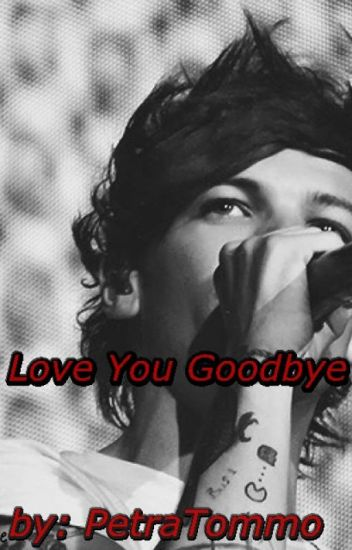 Love You Goodbye [Louis Tomlinson Fanfiction/HUN]
