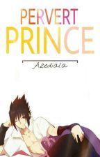 Pervert Prince » SasuSaku by Azediala