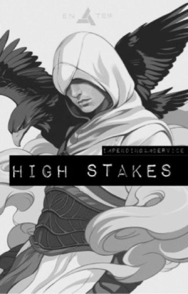 High Stakes (Altair x Reader)