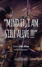 Still Alive  by saloni_grover