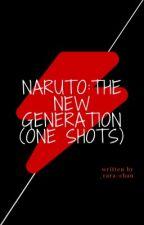 Naruto: The New Generation (One-shots) by _rara-chan