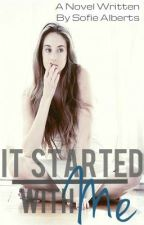 It Started With Me by STAlberts