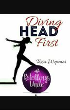 Diving Head First [Completed] by LizardQueenDean