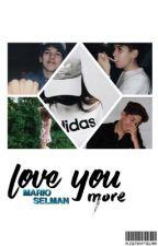 Love you more | Mario Selman {EDITING} by debonairmts