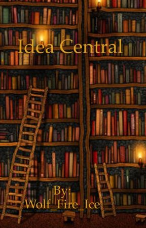 Idea Central by Wolf_Fire_Ice