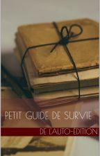 Petit guide de survie de l'auto-édition by MorKhaan