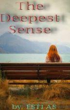 The Deepest Sense by esti30