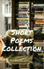 Short Poems Collection by tenderjuicyren_