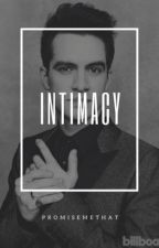 Intimacy (Brendon Urie Smuts) (18+) by Promisemethat
