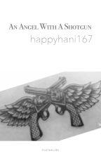 An Angel With A Shotgun by happyhani167