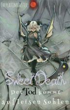 Sweet Death ~ Der Tod Kommt Auf Leisen Sohlen (Naruto Shippuden Ff) by ThePlatiMonster