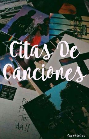 Citas De Canciones.  by caaarxxx