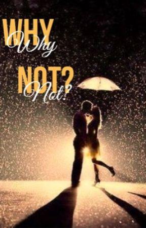 Why not? by jortini_lovee