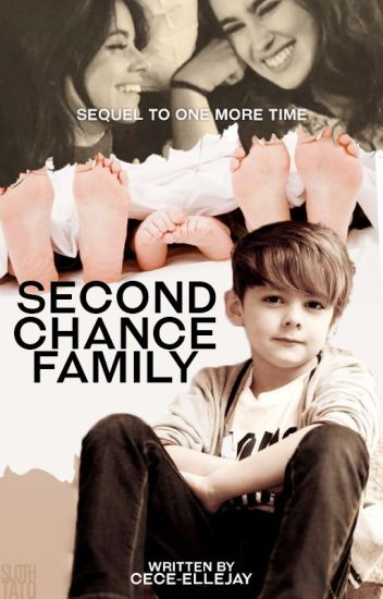 Second Chance Family {CAMREN}| #Wattys2016