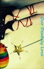 Our Deathly Love by kariajaderose