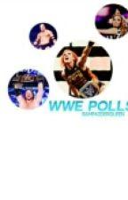 WWE Polls by RampaigerQueen