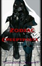 Zodiac Creepypasta by XSamantha_InsanityX