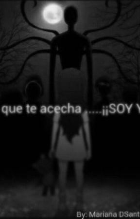 Lo Que Te Acecha ......SOY YO  (PROXIS) by HikariUshuo