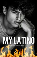 My Latino #wattys2017 by Carlamarieone