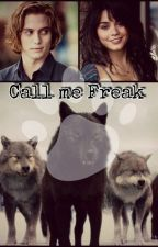 Call me Freak by MayLupin