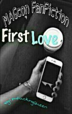 First Love | MAGcon Fan-Fiction by Duusixx