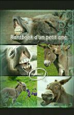 Rantbook d'un petit âne [TERMINÉ] by Amelyyh