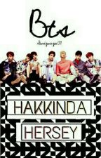 BTS HAKKINDA HERŞEY by Swagsuga07