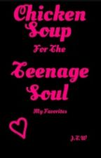 Chicken Soup For The Teenage Soul by jwahhab