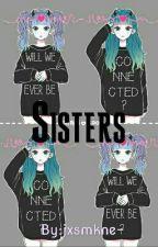 ✖ Sisters ✖ [Yuri] PAUSADA by jxsmkne-