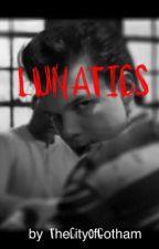 Lunatics (Jerome Valeska love story) by TheCityOfGotham