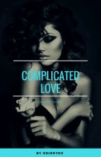 Complicated love by xdiddykx