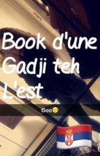 Book d'une gadji teh l'est  by uneSerbee