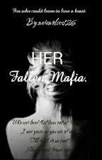 Her Fallen Mafia.(#Wattys2016.) by werewolves126