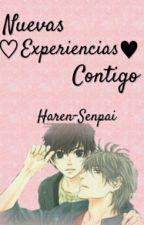 ♡Nuevas Experiencias Contigo ♥-OneShot Haren by -Haren