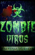 Virus  by Xx_CreepyPasta63_xX
