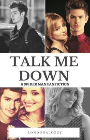 Talk Me Down // Spider-Man (BOOK 2)