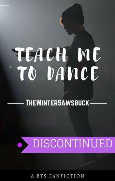 Teach Me To Dance (A BTS Fanfiction)
