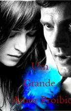 Um Grande Amor Proibido (Em Pausa Até 29/11) by ThifanyThitih