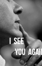 "I See You Again (sequel of ""My neighbor"" RDJR fan Fic) by RobertDowneyJr_Fan"