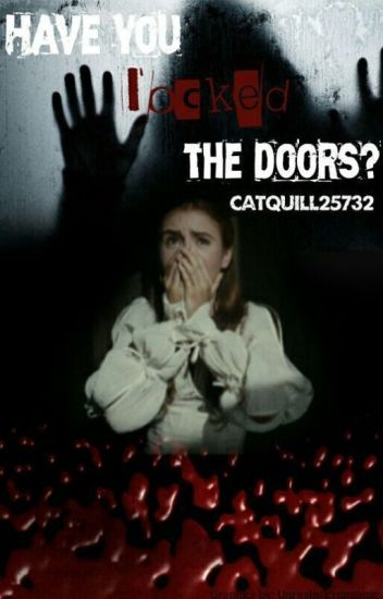 Have you locked the door?