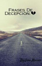 Frases De Decepción. by Veronica-mg