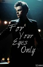 For Your Eyes Only (Harry Styles) + by StylesImagines444