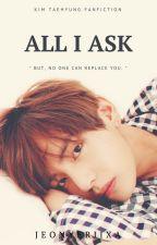 All I Ask [k.th Oneshoot FF] by jeonyeriixa